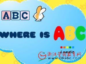 幼儿英语游戏课件:where is ABC?